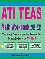Ati Teas Math Workbook, 2018-2019: The Most Comprehensive Review for the Math Section of the Ati Teas