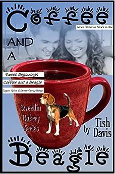 Coffee and a Beagle: Sweetlin Bakery Series Vol 1 Christian boxed set (Sweetlin Bakery Boxset) by [Davis, Tish]