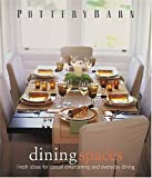 Pottery Barn Dining Spaces (Pottery Barn Design Library) 画像