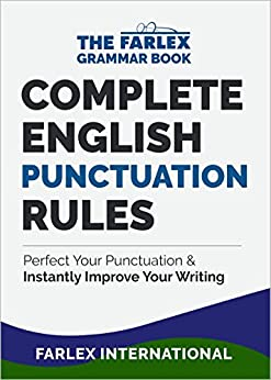Complete English Punctuation Rules: Perfect Your Punctuation and  Instantly Improve Your Writing (The Farlex Grammar Book Book 2) by [International, Farlex]