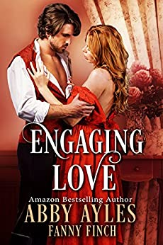 Engaging Love: A Clean and Sweet Historical Regency Romance Novel by [Ayles, Abby, Finch, Fanny]