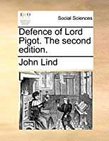 Defence of Lord Pigot. the Second Edition.