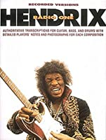 Recorded Version Hendrix Radio One: Authoritative Transcriptions for Guitar, Bass, and Drums With Detailed Players' Notes and Photographs for Each Composition