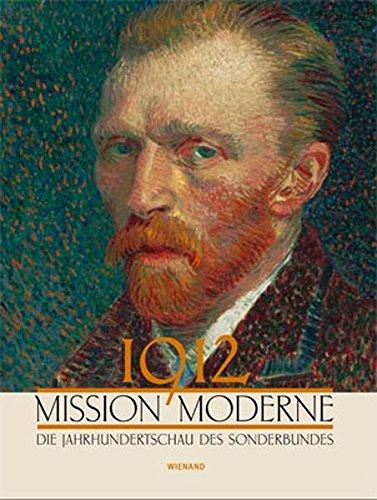 1912 Mission Moderne: Die Jahrhundertschau des Sonderbundes
