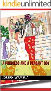 A PRINCESS AND A PEASANT BOY (English Edition)
