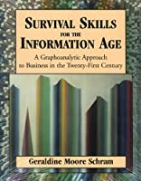 Survival Skills for the Information Age: A Graphoanalytic Approach to Business in the Twenty-First Century