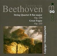 String Quartet in B Flat Major Op. 130 by LEIPZIG STRING QUARTET (2007-05-22)