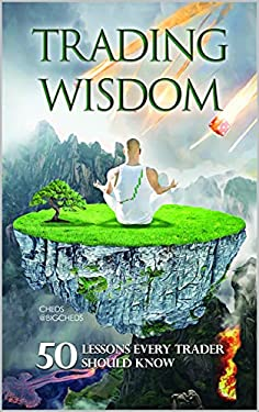 Trading Wisdom: 50 lessons every trader should know