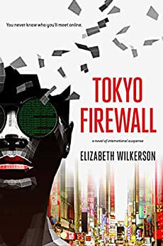 Tokyo Firewall: a gripping psychological thriller by [Wilkerson, Elizabeth]