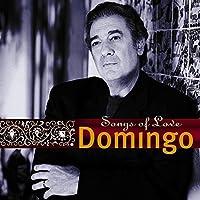 Placido Domingo: Songs of Love by Placido Domingo