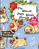 The Ultimate Merry Christmas Puppy Weekly Planner Year 2020: Best Gift For All Age, Keep Track Planning Notebook & Organizer Logbook For Weekly And Monthly Purpose To Create, Schedule And Manage To Achieve Your Goals With The Pretty Modern Calendar