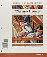 The Western Heritage: Volume 2, Books a la Carte Plus NEW MyHistoryLab with eText -- Access Card Package (11th Edition)