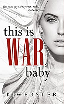 This is War, Baby (War & Peace Book 1) by [Webster, K]