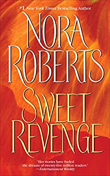 Sweet Revenge: A Novel by [Roberts, Nora]