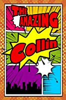 """The Amazing Collin: Draw And Write Journal Writing Drawing Notebook featuring 120 pages 6""""x9"""""""