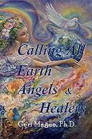 Calling All Earth Angels & Healers