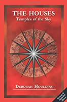 The Houses: Temples of the Sky