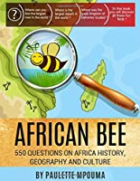 African Bee: 550 Questions on Africa