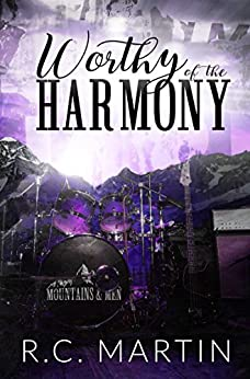 Worthy of the Harmony (Mountains & Men Book 2) by [Martin, R.C.]