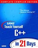 Sams Teach Yourself C++ in 21 Days: Complete Compiler Edition (Sams Teach Yourself Books)