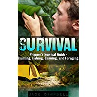 Survival: Prepper's Survival Guide - Hunting, Fishing, Canning, and Foraging (Home Defense, Foraging, Economic Collapse, Bug out bag, Bushcraft, Prepping) (English Edition)