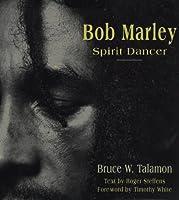 Bob Marley: Spirit Dancer