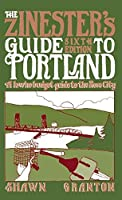 The Zinester's Guide to Portland: A Low/No Budget Guide to The Rose City (People's Guide)