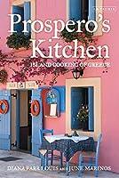 Prospero's Kitchen: Island Cooking of Greece