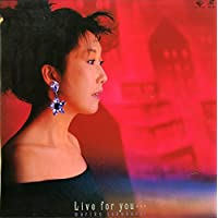 Live for you・・・