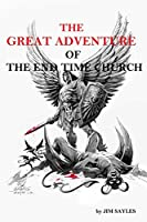 The Great Adventure of the End Time Church