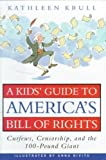 A Kids' Guide to America's Bill of Rights: Curfews Censorship and the 100-Pound Giant[ A KIDS' GUIDE TO AMERICA'S BILL OF RIGHTS: CURFEWS CENSORSHIP AND THE 100-POUND GIANT ] by Krull Kathleen (Author) Oct-06-99[ Hardcover ]
