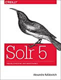 Solr 5: Troubleshooting and Maintenance