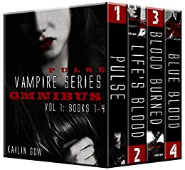 PULSE Vampire Series Omnibus Vol. 1 Books 1-4 by [Gow, Kailin]
