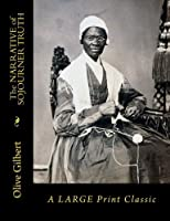 The NARRATIVE of SOJOURNER TRUTH: A LARGE Print Classic [並行輸入品]