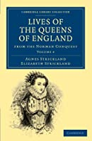 Lives of the Queens of England from the Norman Conquest (Cambridge Library Collection - British and Irish History, General)