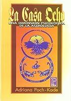 La Casa Ocho/ The Eight House: Una Dimension Psicologica De La Astorlogia / a Psychologic Dimension of Astrology (Pronostico / Prediction)