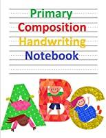 """Primary Composition Handwriting Notebook: 8.5 X 11 inches -150 Pages - Grades K-2, Wide 5/8"""" x 5/16"""" x 5/16"""" Ruled with Dotted Lines Paper, 100 Sheets - Handwriting Practice Paper for Letters, Printing, Numbers, and Cursive - Tear Free"""