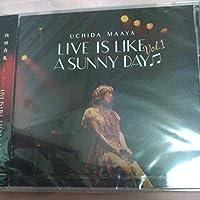 内田真礼 LIVE IS LIKE A SUNNY DAY