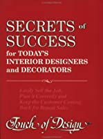 Secrets of Success for Today's Interior Designers and Decorators