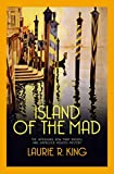 Island of the Mad (Mary Russell & Sherlock Holmes)