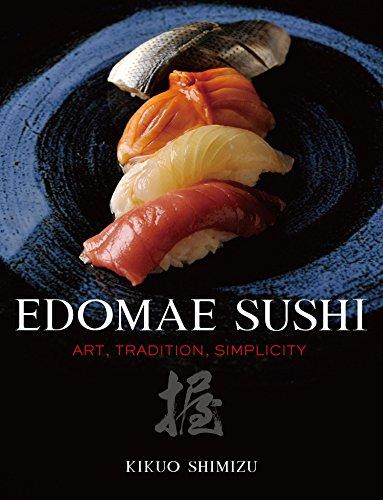 (英文版) 江戸前鮨 - Edomae Sushi: Art, Tradition, Simplicity