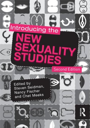 Download Introducing the New Sexuality Studies: 2nd Edition 0415781264