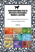 Armenian Gampr Dog 20 Milestone Challenges: Outdoor & Activity Armenian Gampr Dog Milestones for Outdoor Fun, Socialization, Agility & Training Volume 1