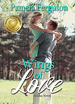 Wings of Love: A sweet small town contemporary romance by [Ferguson, Pamela]