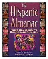 The Hispanic Almanac: From Columbus to Corporate America