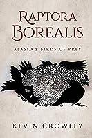 Raptora Borealis: Alaska's Birds of Prey