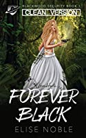 Forever Black - Clean Version (Blackwood Security - Cleaned Up)
