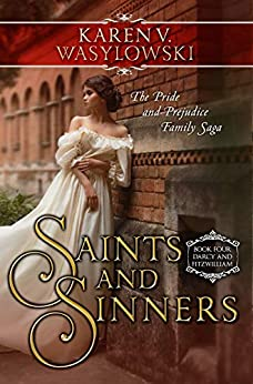 Saints and Sinners (Darcy and Fitzwilliam Book 4) by [Wasylowski, Karen V.]