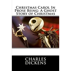 Christmas Carol in Prose Being: A Ghost Story of Christmas