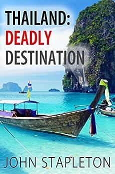 Thailand: Deadly Destination by [Stapleton, John]